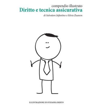 Compendio illustrato di Diritto e Tecnica Assicurativa - Per acquistarlo clicca qui.