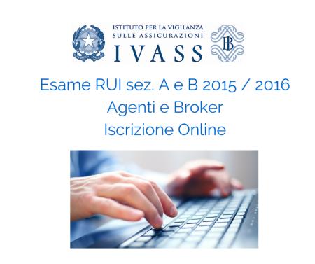 Esame RUI sez. A e B 2015 _ 2016 Agenti e Broker Iscrizione Online